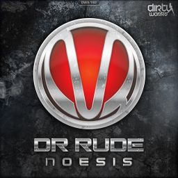 Dr Rude - Noesis - Dirty Workz - 08:27 - 06.10.2014