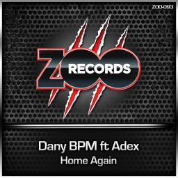 Dany BPM featuring Adex - Home Again - ZOO records - 08:56 - 22.12.2014