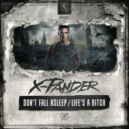 X-Pander - Don't Fall Asleep / Life's A Bitch - A2 Records - 09:28 - 28.01.2015