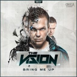 The Vision - Bring Me Up - Dirty Workz - 10:19 - 23.02.2015
