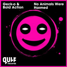 Geck-o and Bold Action - No Animals Were Harmed - QULT Records - 07:41 - 15.06.2015