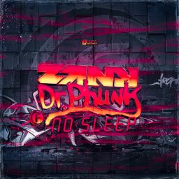 Zany & Dr Phunk - No Sleep - Fusion Records - 07:06 - 06.07.2015