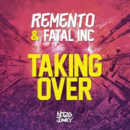 Remento and Fatal Inc - Taking Over - Noize Junky - 04:08 - 17.08.2015