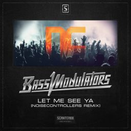 Bass Modulators - Let Me See Ya (Noisecontrollers Remix) - Scantraxx Recordz - 10:36 - 24.08.2015