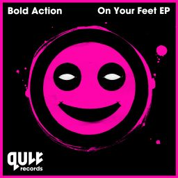 Bold Action - On Your Feet EP - QULT Records - 24:55 - 31.08.2015