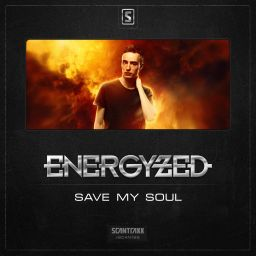 Energyzed - Save My Soul - Scantraxx Recordz - 07:59 - 28.09.2015