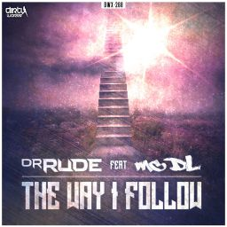 Dr Rude featuring Mc DL - The Way I Follow - Dirty Workz - 07:34 - 23.10.2015