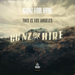 Gunz For Hire - This Is Los Angeles - Roughstate - 10:26 - 28.10.2015