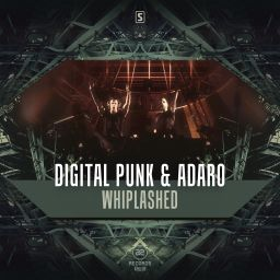 Digital Punk & Adaro - Whiplashed - A2 Records - 09:27 - 02.12.2015