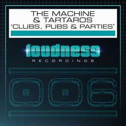 The Machine and Tártaros - Clubs, Pubs & Parties - Loudness Recordings - 07:28 - 29.01.2016