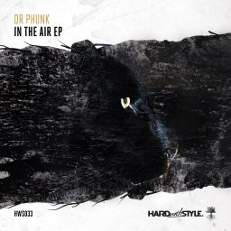 Dr Phunk - In The Air EP - HARD With STYLE - 14:30 - 08.02.2016