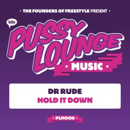 Dr Rude - Hold It Down - Pussy Lounge Music - 07:33 - 29.02.2016