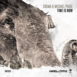 Sogma and Michael Phase - Time Is Now - HARD with STYLE - 09:12 - 21.03.2016