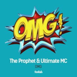 The Prophet & Ultimate Mc - OMG - Foolish - 08:18 - 25.03.2016