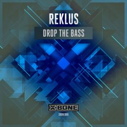 Reklus - Drop The Bass - X-Bone - 08:03 - 26.04.2016