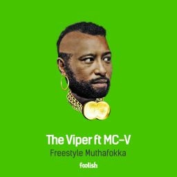The Viper ft MC-V - Freestyle Muthafokka - Foolish - 07:31 - 13.05.2016