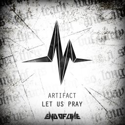 Artifact - Let Us Pray - End Of Line - 07:34 - 26.05.2016