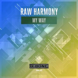 Raw Harmony - My Way - X-Bone - 07:50 - 20.05.2016