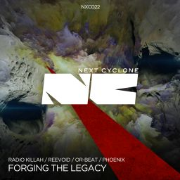 VV.AA. (Radio Killah, Reevoid, Or-Beat, Phoenix) - Forging The Legacy - Next Cyclone - 31:23 - 03.06.2016