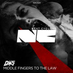 DMS - Middle Fingers To The Law - Next Cyclone - 22:53 - 23.06.2016