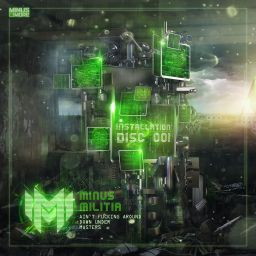 Minus Militia - Installation Disc 001 EP - Minus Is More - 09:47 - 14.07.2016