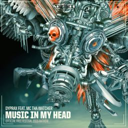 Dyprax featuring MC Tha Watcher - Music In My Head (Official Free Festival 2016 Anthem) - Masters of Hardcore - 09:01 - 18.07.2016