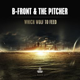B-Front & The Pitcher - Which Wolf To Feed - Roughstate - 10:02 - 18.07.2016