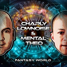 Charly Lownoise & Mental Theo - Fantasy World - CL&MT - 41:10 - 01.08.2016