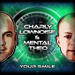 Charly Lownoise & Mental Theo - Your Smile - CL&MT - 45:49 - 01.08.2016