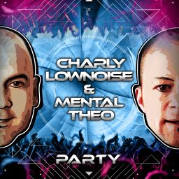 Charly Lownoise & Mental Theo - Party - CL&MT - 25:52 - 01.08.2016