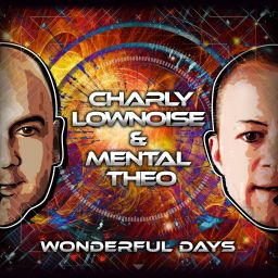 Charly Lownoise & Mental Theo - Wonderful Days - CL&MT - 13:22 - 01.08.2016