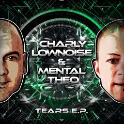 Charly Lownoise & Mental Theo - Tears E.P. - CL&MT - 22:36 - 01.08.2016
