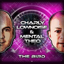 Charly Lownoise & Mental Theo - The Bird - CL&MT - 07:58 - 01.08.2016