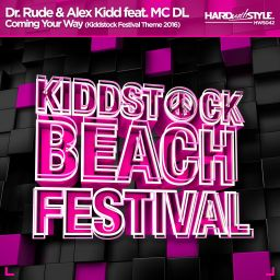 Dr. Rude and Alex Kidd featuring MC DL - Coming Your Way (Kiddstock Festival Theme 2016) - HARD with STYLE - 07:06 - 05.08.2016
