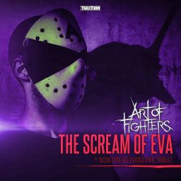 Art Of Fighters - The Scream Of Eva (Neon Genesis Evangelion Tribute) - Traxtorm Records - 06:14 - 04.08.2016
