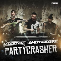 The Melodyst & Andy The Core - Partycrasher - Traxtorm Records - 07:17 - 06.10.2016
