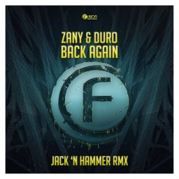 Zany & Duro - Back Again (Jack 'n Hammer Remix) - Fusion Records - 10:25 - 24.10.2016
