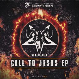eDUB - Call To Jesus EP - Motormouth Recordz - 16:05 - 11.11.2016