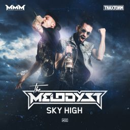The Melodyst - Sky High - Traxtorm Records - 15:42 - 08.12.2016