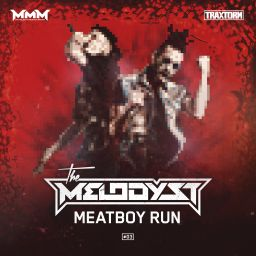 The Melodyst - Meatboy Run - Traxtorm Records - 07:25 - 19.01.2017