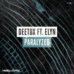 Deetox featuring Elyn - Paralyzed - HARD with STYLE - 08:32 - 20.02.2017