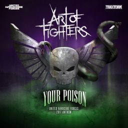 Art Of Fighters - Your Poison (Official UHF 2017 Anthem) - Traxtorm Records - 15:44 - 09.02.2017