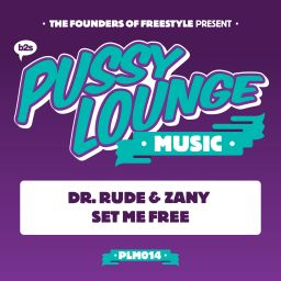 Dr. Rude and Zany - Set Me Fee - Pussy Lounge Music - 07:08 - 10.04.2017