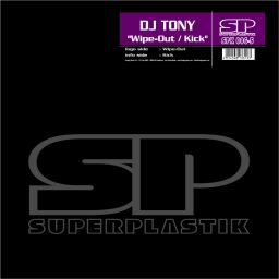 DJ Tony - Wipe Out / Kick - Superplastik - 16:58 - 10.05.2017