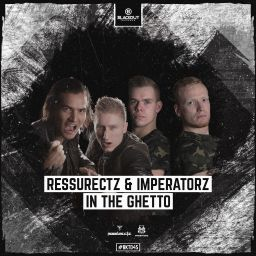 Ressurectz & Imperatorz - In The Ghetto - Blackout Records - 06:48 - 28.07.2017