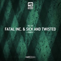 Fatal Inc featuring Sick & Twisted - CANDY - Rage & Error Music - 09:18 - 31.07.2017