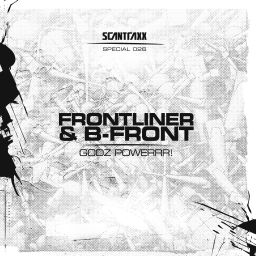 Frontliner & B-Front - Godz Powerrr! - Scantraxx Special - 10:31 - 15.02.2010