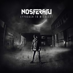 Nosferatu - Approach To Midnight - Neophyte - 01:45:04 - 21.12.2018