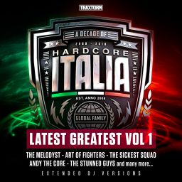 VV.AA. - Hardcore Italia - Latest Greatest Vol. 1 - Traxtorm Records - 01:54:20 - 01.02.2019