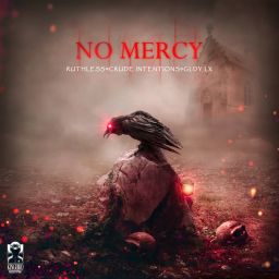 Ruthless, Crude Intentions and GLDY LX - No Mercy - Kingbird - 07:25 - 08.03.2019